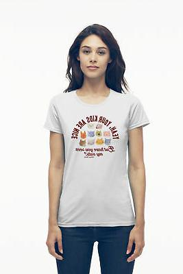 Ladies Funny Novelty T-Shirt Your Kids are Nice But Have You